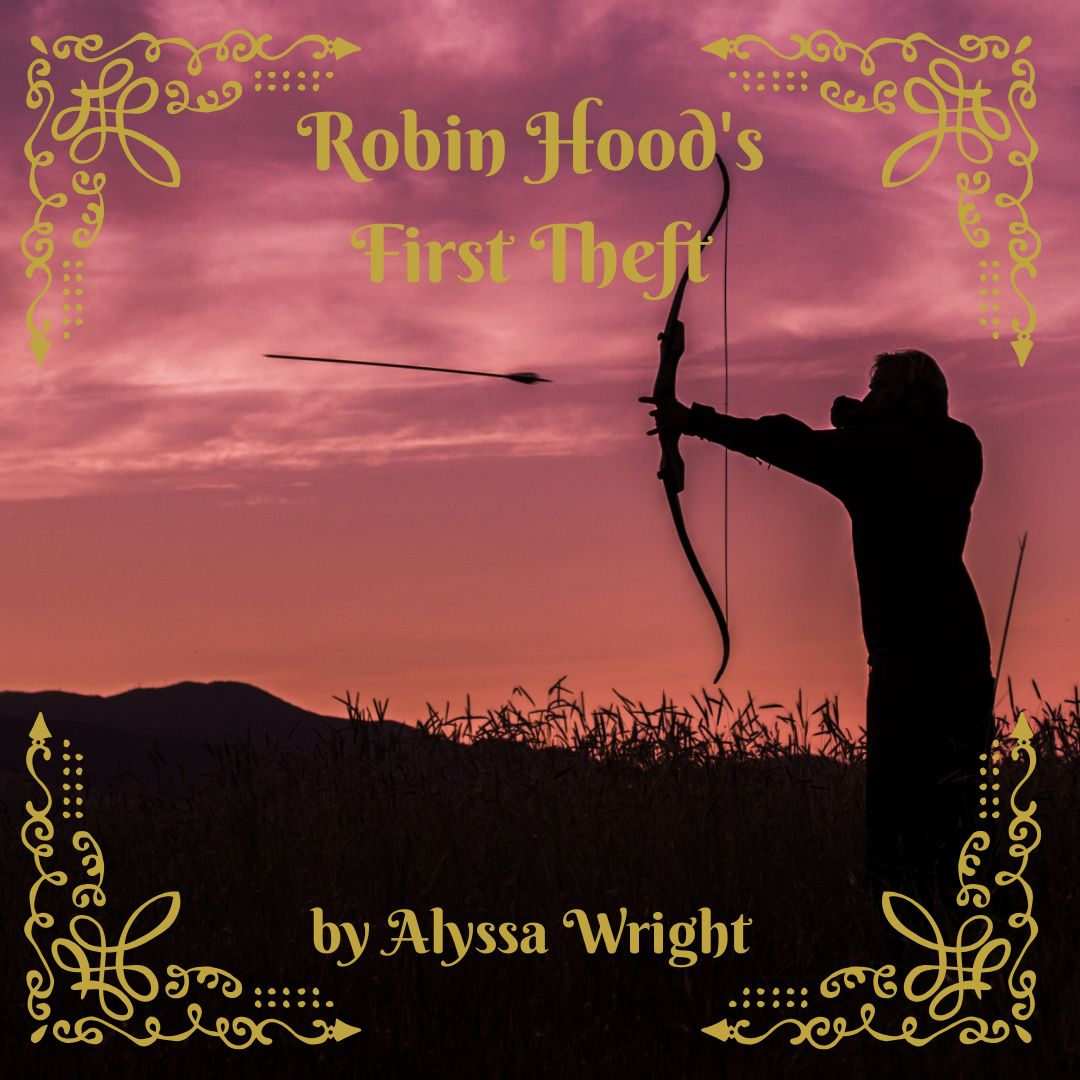 """""""Robin Hood's First Theft""""(Poem)"""